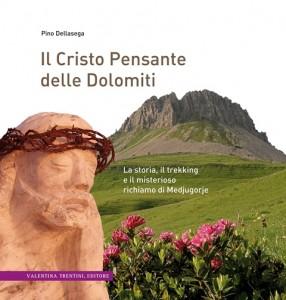 copertina libro Cristo Pensante medio 286x300 Uscito il nuovo libro: IL CRISTO PENSANTE DELLE DOLOMITI di Pino Dellasega