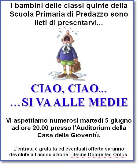 lifelines dolomites ciao si va alle medie Ciao Ciao si va alle Medie Spettacolo delle 5° elementari di Predazzo 5.6.12