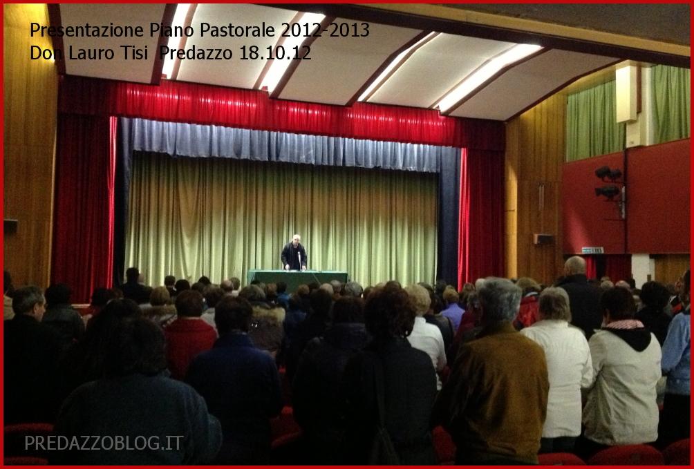 DON LAURO TISI PRESENTA PIANO PASTORALE FIEMME PREDAZZO BLOG Predazzo, don Lauro Tisi presenta il piano pastorale 18/10/12   Video