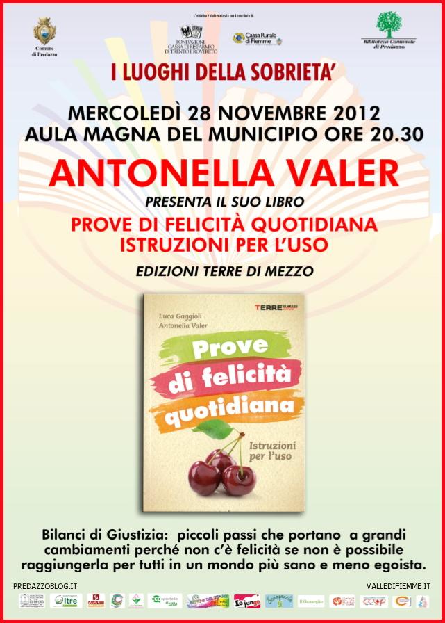 LOCANDINA ANTONELLA VALER PREDAZZO BLOG Predazzo, Antonella Valer presenta il libro:  Prove di felicità quotidiana: istruzioni per l'uso