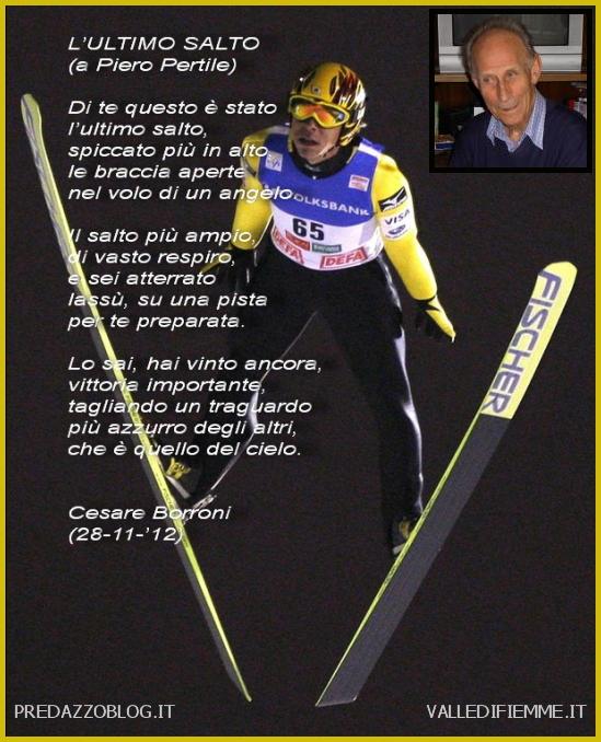a Piero Pertile poesia di Cesare Boorroni Predazzo Blog Si è spento a 82 anni Piero Pertile, pioniere del salto con gli sci azzurro