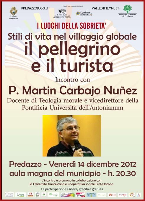 il pellegrino e il turista locandina predazzo blog Predazzo: Stili di vita nel villaggio globale, incontro con p. Martin Carbajo Nunez