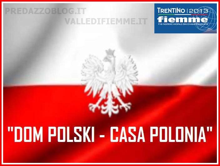 casa polonia mondiali fiemme predazzo Mondiali Fiemme 2013, CASA POLONIA allo Sporting Center di Predazzo
