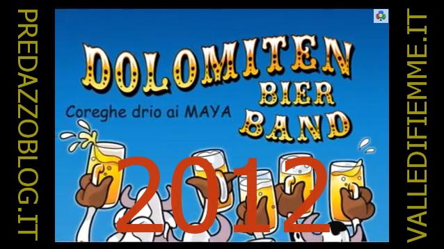 coreghe drio ai maya predazzo blog Coreghe drio ai Maya la nuova canzone in predazzano della Dolomiti Bier Band