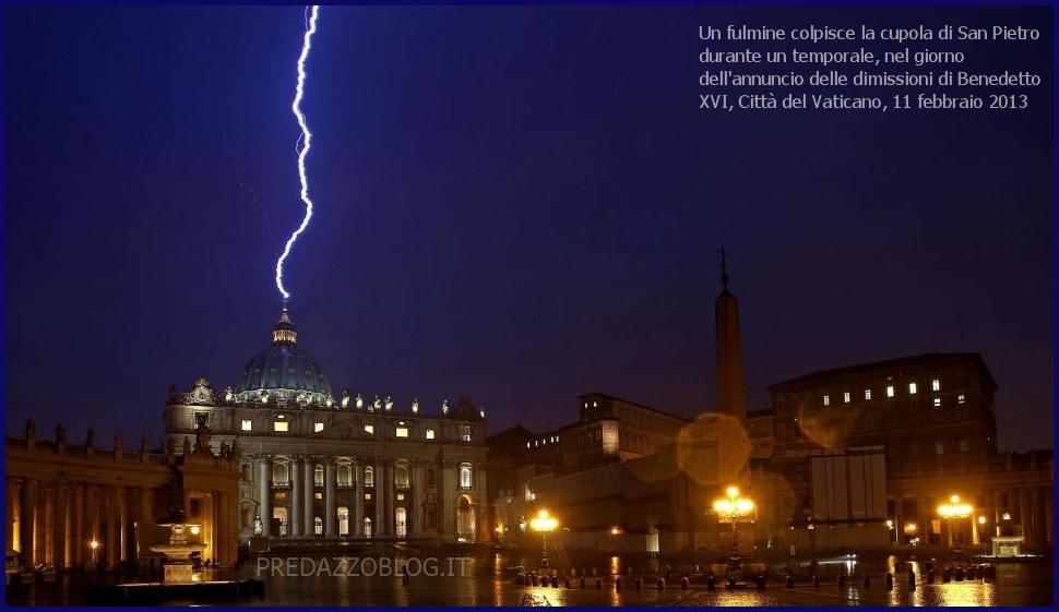 fulmine sul vaticano cupola san pietro Papa Benedetto XVI lascia il pontificato il 28 febbraio