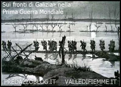Sui fronti di Galizia» nella Prima Guerra Mondiale Predazzo, 3 serate in municipio, questa sera la Grande Guerra «Sui fronti di Galizia»