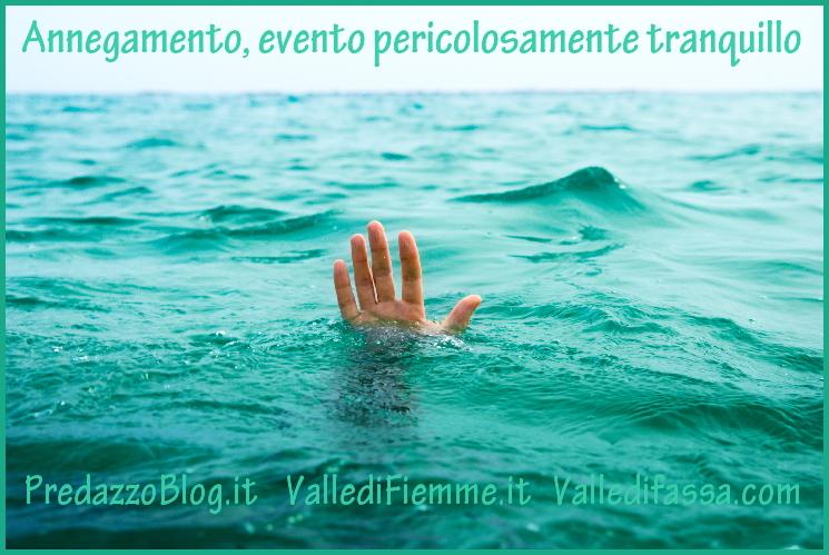 Annegamento evento pericolosamente tranquillo predazzo blog Annegamento, evento pericolosamente tranquillo. Video