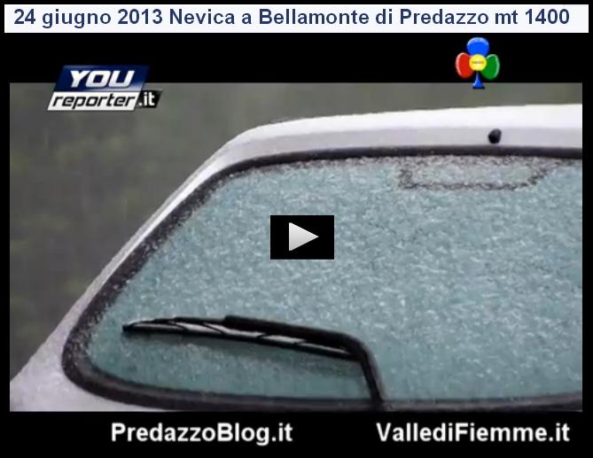 nevica a bellamonte 24 giugno 2013 predazzo blog