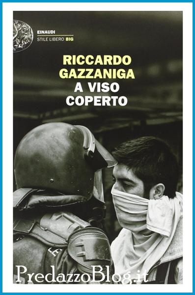 a viso coperto libro gazzaniga predazzo blog Predazzo, Riccardo Gazzaniga presenta «A viso coperto»