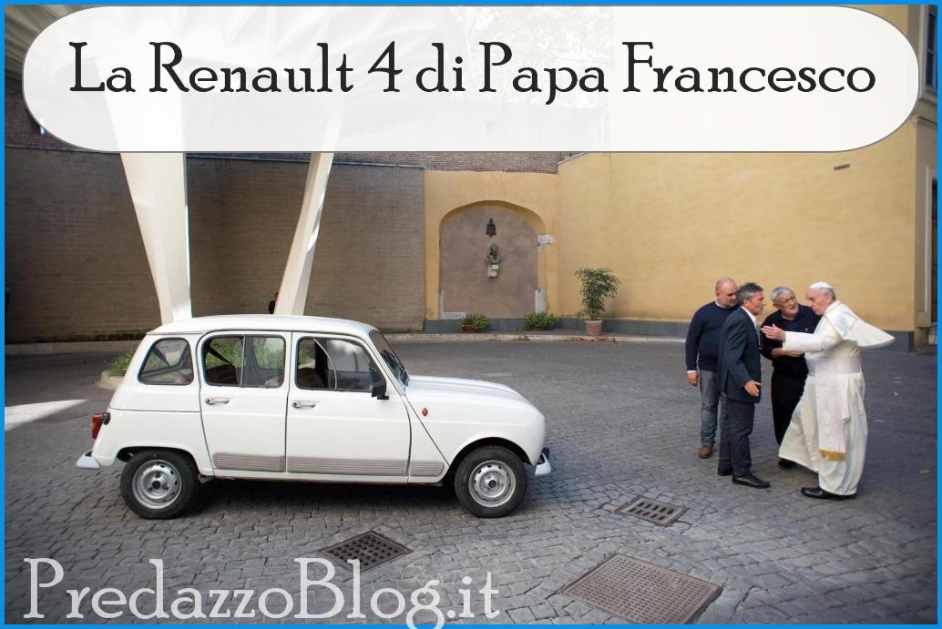la renault 4 di papa francesco predazzo blog Predazzo, avvisi della Parrocchia + La Renault 4 di Papa Francesco