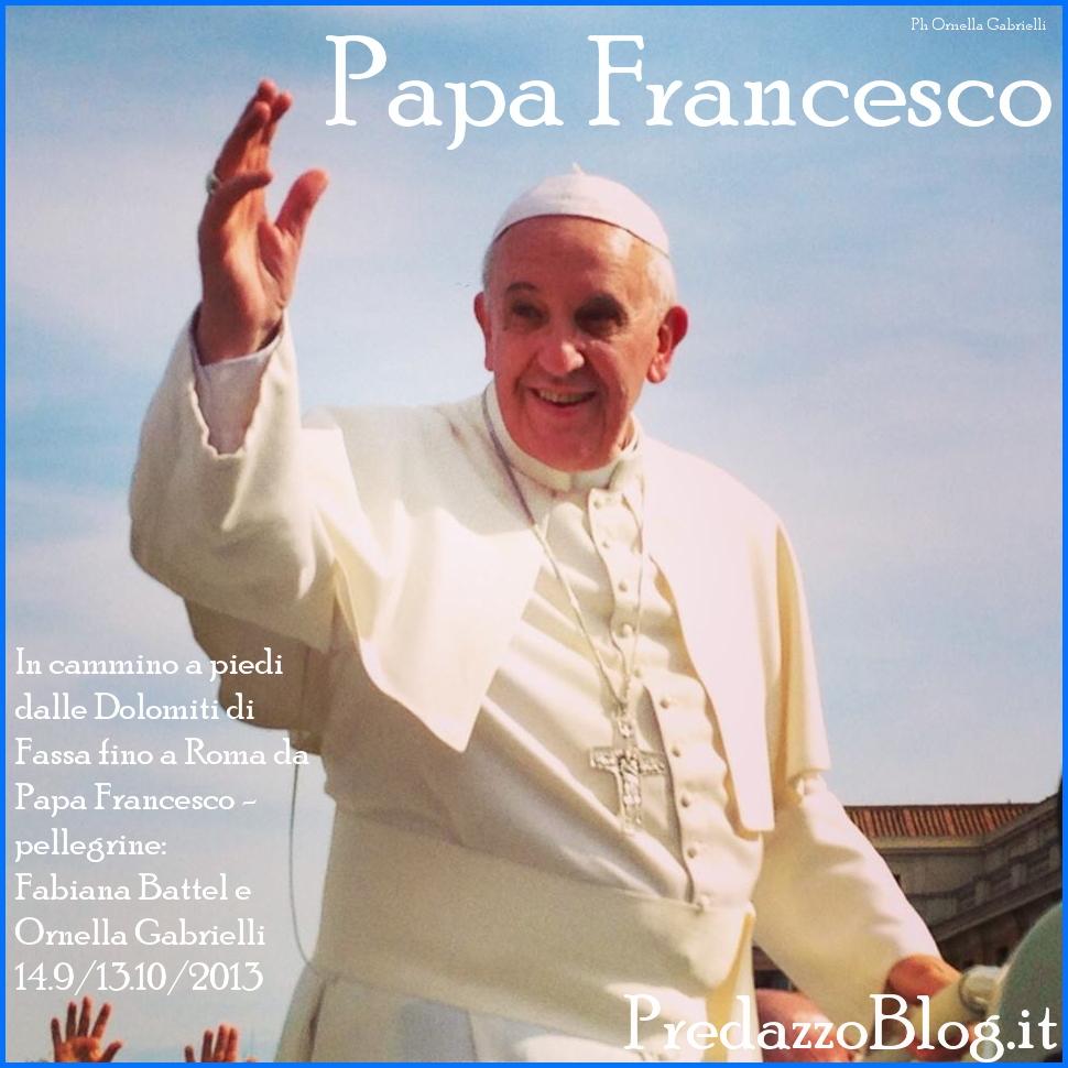 papa francesco dalle dolomiti a roma a piedi in 30 gg predazzo blog In cammino a piedi dalle Dolomiti di Fassa fino a Roma da Papa Francesco