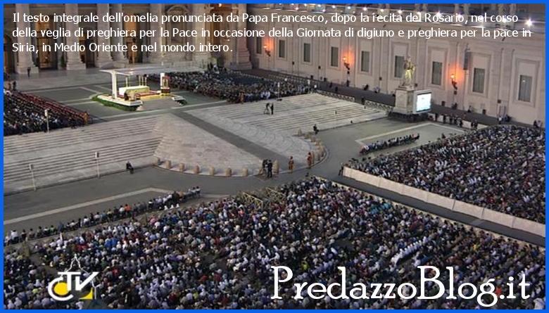 testo omelia papa francesco veglia preghiera siria Veglia per la pace in Siria con papa Francesco diretta TV streaming