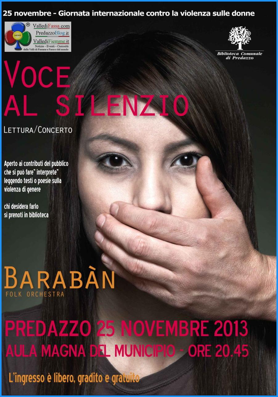 """voce al silenzio violenza donne predazzo blog Giornata mondiale contro la violenza sulle donne, a Predazzo: Lettura/concerto dei """"Baraban"""""""