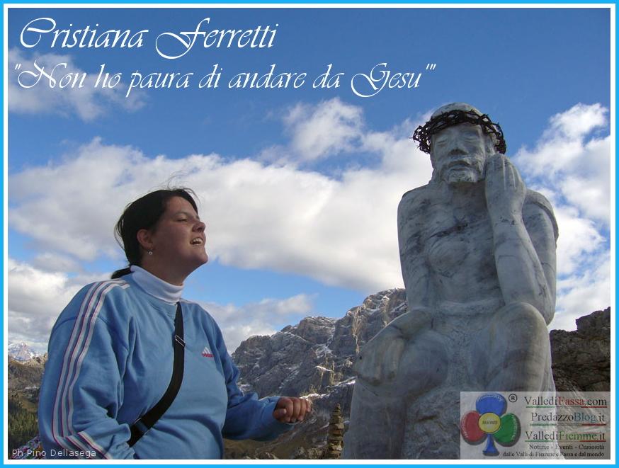 cristiana ferretti non ho paura di andare da gesu Cristiana Ferretti, Non ho paura di andare da Gesù