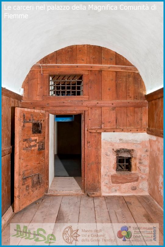 carceri magnifica comunita di fiemme Predazzo, Museo Geologico delle Dolomiti   La reclusione in Valle di Fiemme