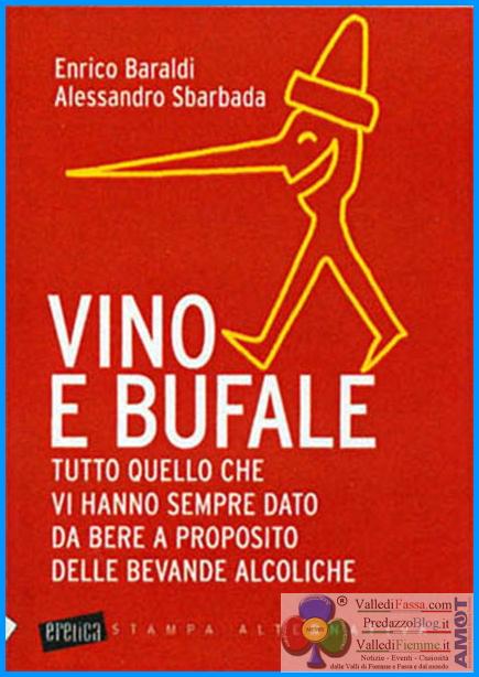 vino e bufale Il vino questo sconosciuto dibattito a Predazzo