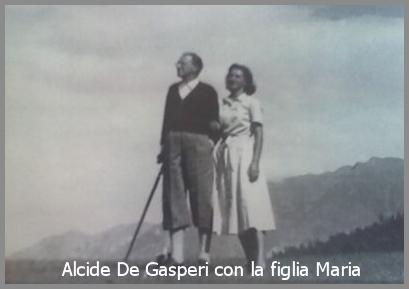 alcide de gasperi con figlia maria Predazzo, incontro con Maria Romana figlia di Alcide De Gasperi
