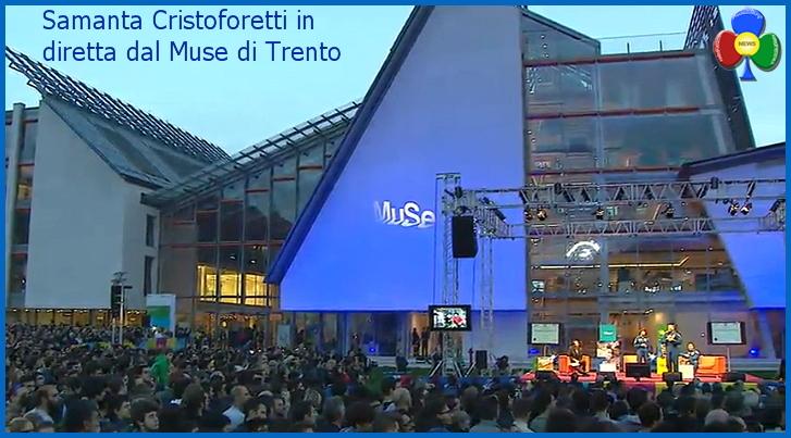 samantha cristoforetti diretta streaming dal muse trento Samantha Cristoforetti, la diretta streaming dal Muse di Trento