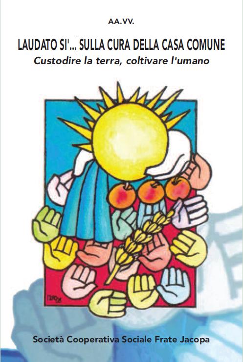 copertina libro 2015 cura della casa Laudato Sì Il libro dal Convegno di Bellamonte